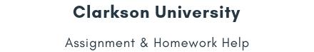 Clarkson University Assignment &Homework Help